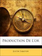 Production de L'Or af Justin Sabatier