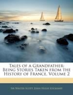Tales of a Grandfather af John Hugh Lockhart, Walter Scott