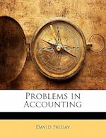 Problems in Accounting af David Friday