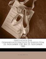 Geschichte Der Gewandhausconcerte Zu Leipzig Vom 25. November 1781 Bis 25. November 1881 af Alfred Drffel, Alfred Dorffel