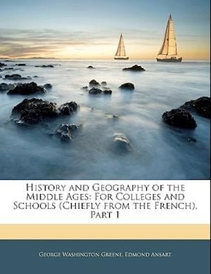 Bog, paperback History and Geography of the Middle Ages af Edmond Ansart, George Washington Greene