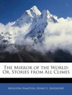 The Mirror of the World af Henry E. Davenport, Moulton Hampton