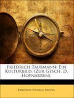 Friedrich Taubmann af Friedrich Wilhelm Ebeling
