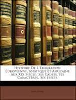 Histoire de L'Emigration Europeenne, Asiatique Et Africaine Aux XIX Siecle af Jules Duval