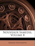 Nouveaux Samedis, Volume 8 af Armand Pontmartin