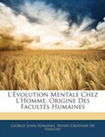 L'Evolution Mentale Chez L'Homme af George John Romanes, Henry Crosnier De Varigny