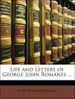 Life and Letters of George John Romanes ... af Ethel Duncan Romanes