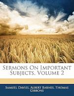 Sermons on Important Subjects, Volume 2 af Samuel Davies, Thomas Gibbons, Albert Barnes