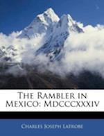 The Rambler in Mexico af Charles Joseph Latrobe