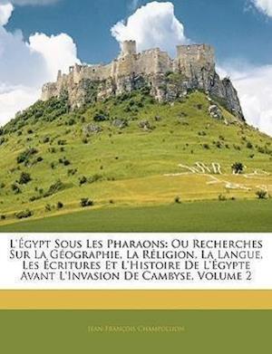 Bog, paperback L'Egypt Sous Les Pharaons af Jean-Francois Champollion