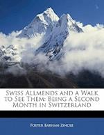 Swiss Allmends and a Walk to See Them af Foster Barham Zincke