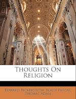 Thoughts on Religion af Thomas Adam, Edward Bickersteth, Blaise Pascal