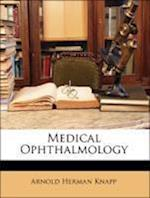 Medical Ophthalmology af Arnold Herman Knapp