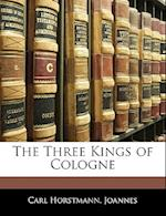 The Three Kings of Cologne af Carl Joannes, Carl Horstmann