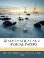 Mathematical and Physical Papers af William Thomson
