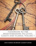 Handbook to the Mediterranean af Robert Lambert Playfair, John Murray