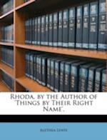 Rhoda, by the Author of 'Things by Their Right Name'. af Alethea Lewis