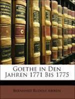 Goethe in Den Jahren 1771 Bis 1775 af Bernhard Rudolf Abeken