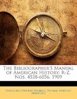 The Bibliographer's Manual of American History af Stanislaus Vincent Henkels, Thomas Lindsley Bradford