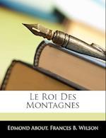 Le Roi Des Montagnes af Edmond About, Frances B. Wilson