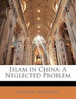 Islam in China af Marshall Broomhall