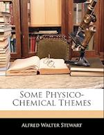 Some Physico-Chemical Themes af Alfred Walter Stewart