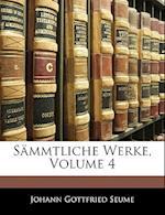 Smmtliche Werke, Volume 4 af Johann Gottfried Seume