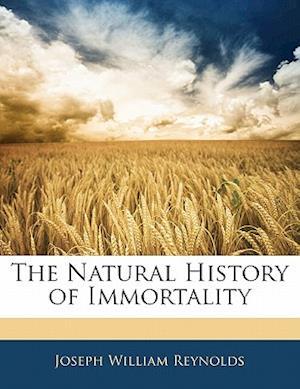 Bog, paperback The Natural History of Immortality af Joseph William Reynolds