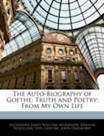 The Auto-Biography of Goethe af Alexander James William Morrison, John Oxenford, Johann Wolfgang von Goethe
