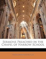 Sermons Preached in the Chapel of Harrow School af Henry Montagu Butler