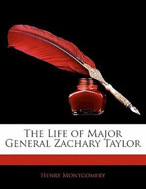 Bog, paperback The Life of Major General Zachary Taylor af Henry Montgomery
