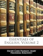 Essentials of English, Volume 2 af Mary Frederika Kirchwey, Henry Carr Pearson