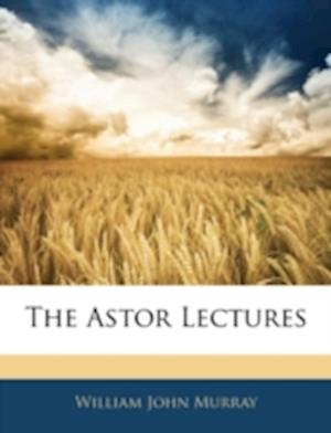 Bog, paperback The Astor Lectures af William John Murray