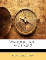 Wanderbuch af Franz Dingelstedt