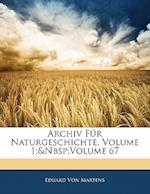Archiv Fur Naturgeschichte, Volume 1; Volume 67 af Eduard Von Martens