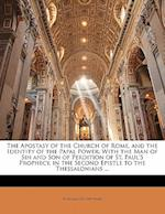 The Apostasy of the Church of Rome, and the Identity of the Papal Power af William Cuninghame
