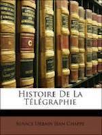 Histoire de La Telegraphie af Ignace Urbain Jean Chappe