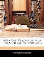 Index Der Krystallformen Der Mineralien, Volume 3 af Victor Goldschmidt