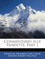 Commentario Alle Pandette, Part 1 af Christian Friedrich Von Glck, Johann August Hellfeld