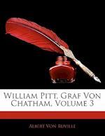 William Pitt, Graf Von Chatham, Volume 3 af Albert Von Ruville