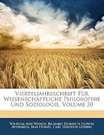 Vierteljahrsschrift Fur Wissenschaftliche Philosophie Und Soziologie, Volume 30 af Max Heinze, Wilhelm Max Wundt, Richard Heinrich Ludwig Avenarius
