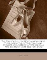 The Church Bells of Northamptonshire af Thomas North