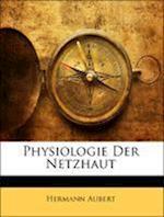 Physiologie Der Netzhaut af Hermann Aubert