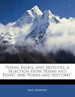 Poems, Essays, and Sketches, a Selection from 'Poems and Essays' and 'Poems and Sketches'. af Janet Hamilton
