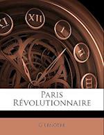 Paris Rvolutionnaire af G. Lenotre