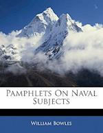 Pamphlets on Naval Subjects af William Bowles