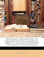 Hippokrates Erkenntnisse, Im Griechischen Text Ausgewahlt Ubersetzt Und Auf Die Moderne Heilkunde Vielfach Bezogen af Theodor Beck