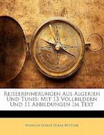 Reiseerinnerungen Aus Algerien Und Tunis af Wilhelm Kobelt, Oskar Bottger, Oskar Bttger