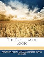 The Problem of Logic af Augusta Klein, William Ralph Boyce Gibson
