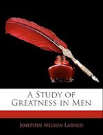 A Study of Greatness in Men